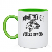Чашка Born to Fish  Forced to work