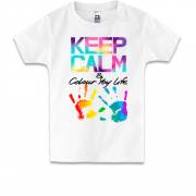 Дитяча футболка Keep calm and colour  your life