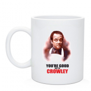 Чашка You're good but i'm Crowley