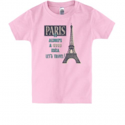 Детская футболка Paris is always a good idea Let's travel !