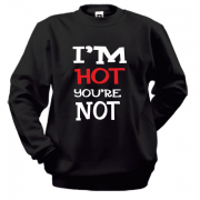 Світшот I`m hot you are not